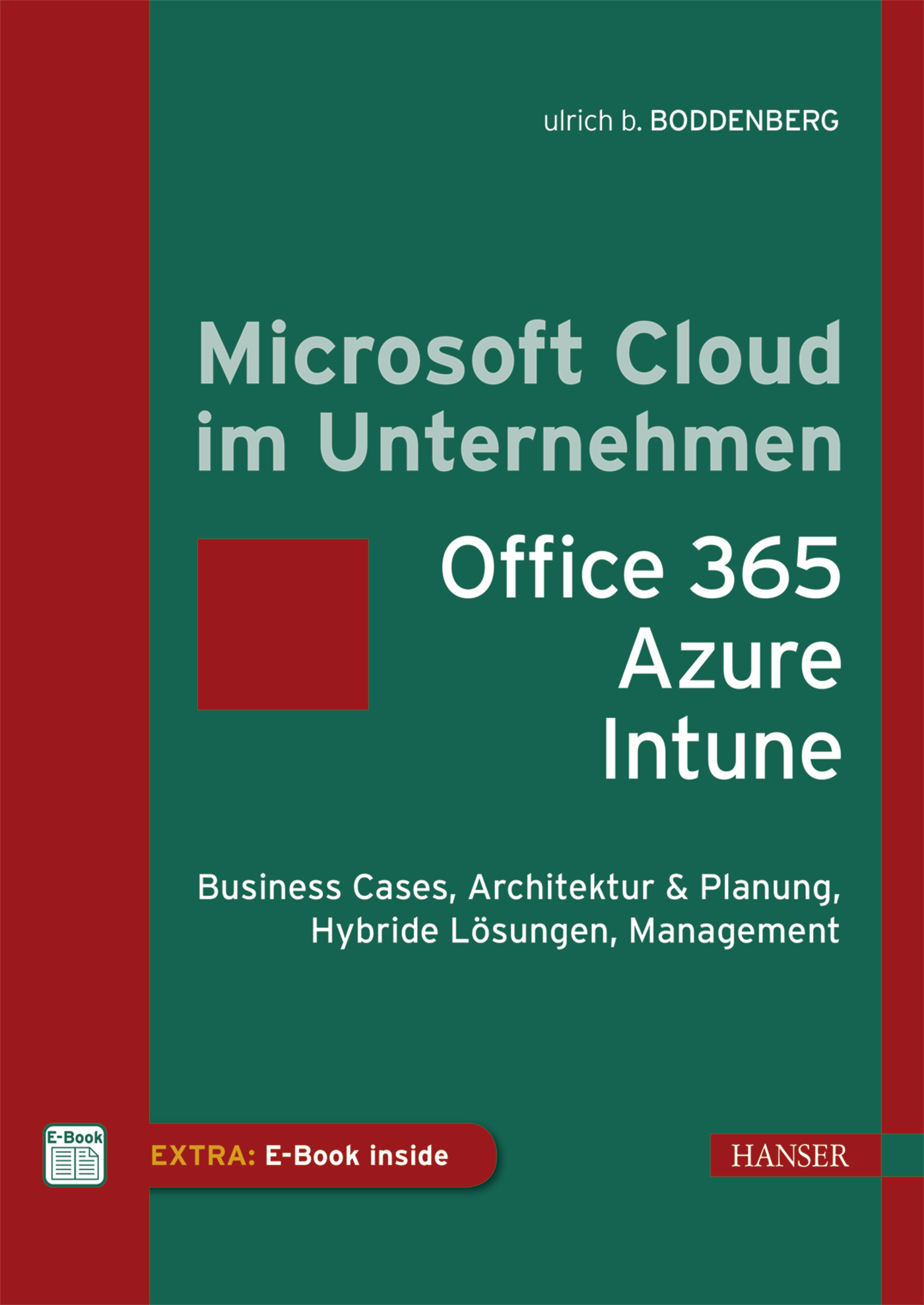 Boddenberg, Microsoft Cloud im Unternehmen: Office 365, Azure, Power BI, Intune, 978-3-446-44236-8