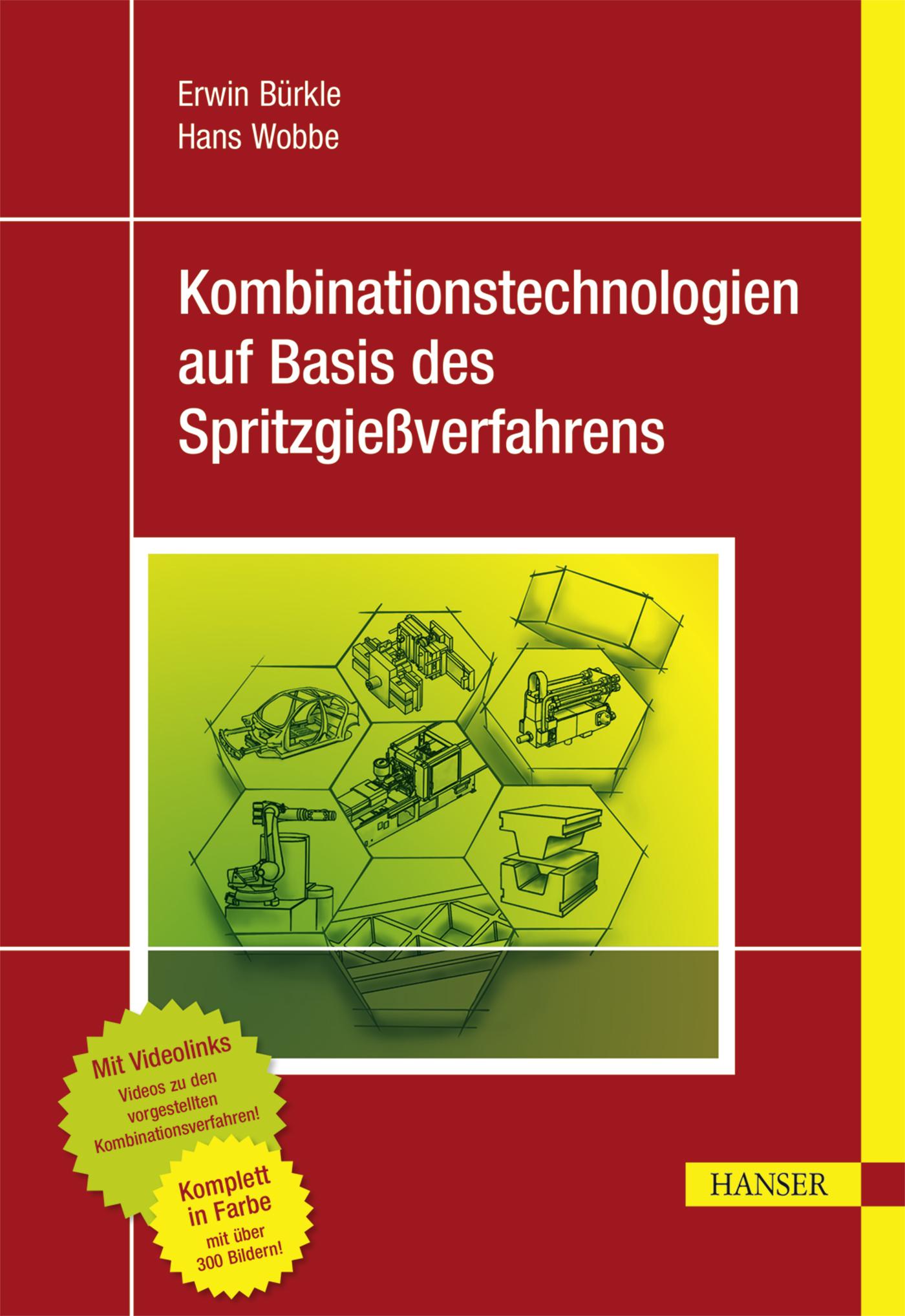 Bürkle, Wobbe, Kombinationstechnologien auf Basis des Spritzgießverfahrens, 978-3-446-44300-6