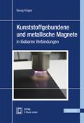 Kunststoffgebundene und metallische Magnete in lösbaren Verbindungen