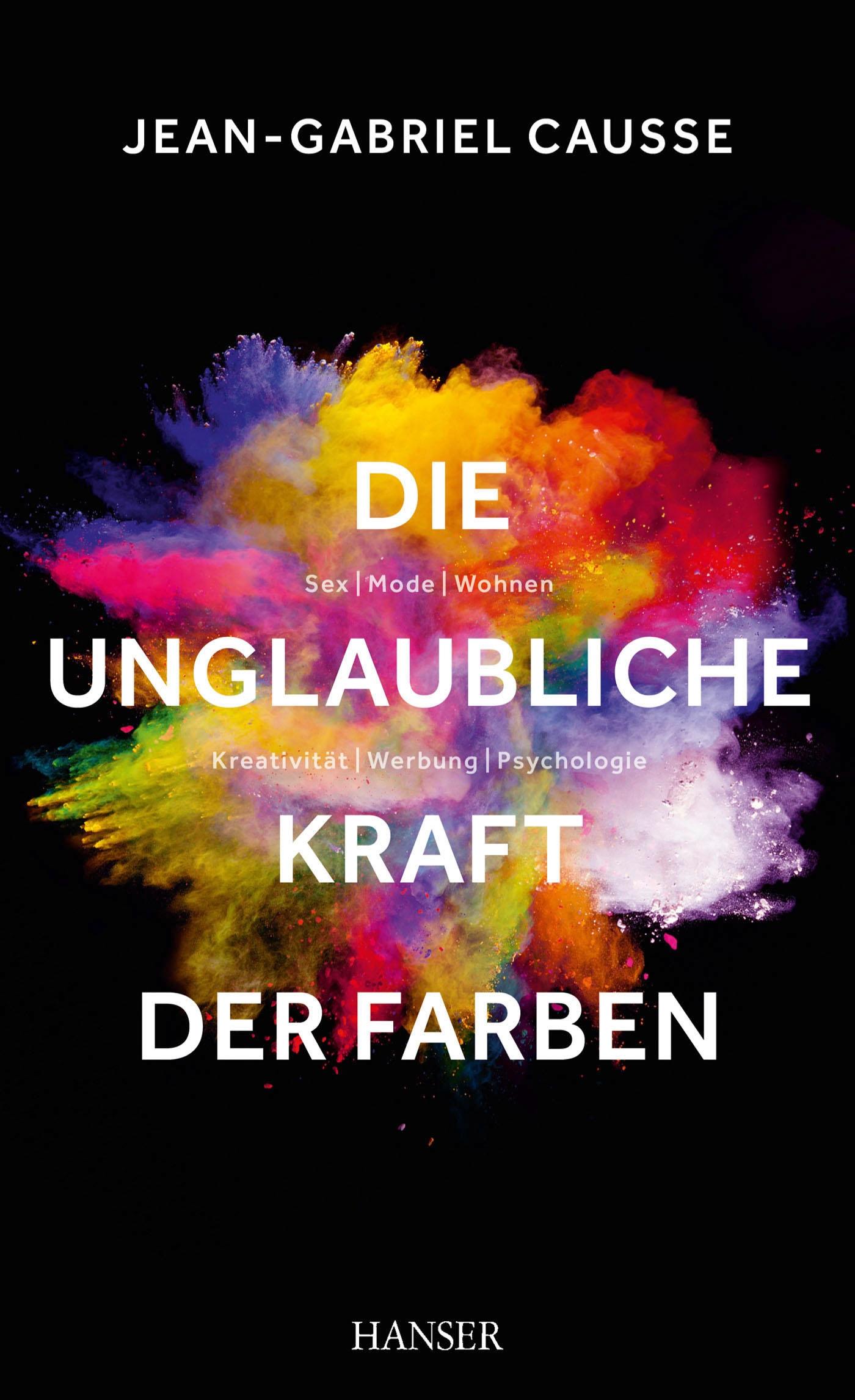 Die unglaubliche Kraft der Farben - Bücher - Hanser Literaturverlage