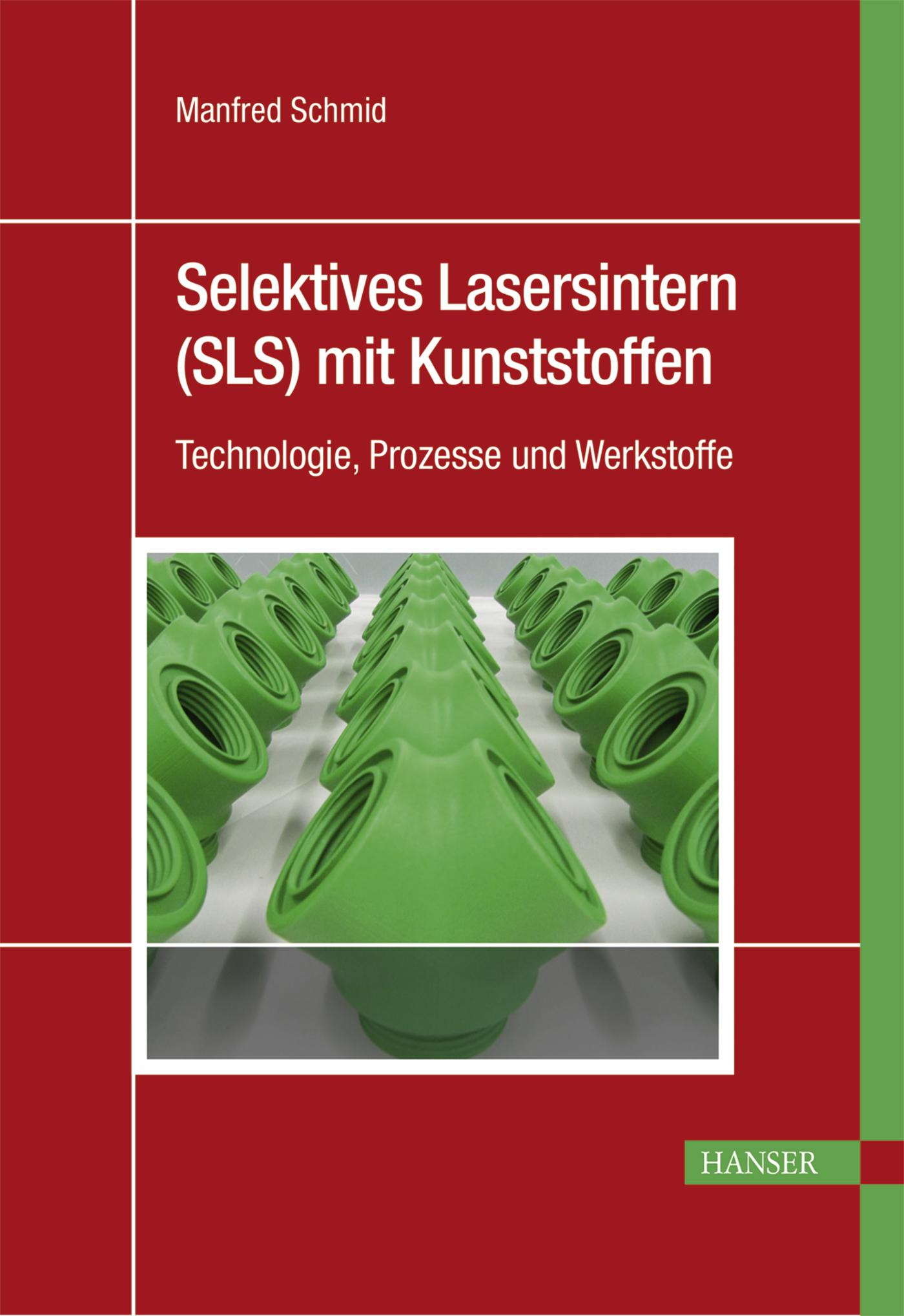 Schmid, Selektives Lasersintern (SLS) mit Kunststoffen, 978-3-446-44562-8