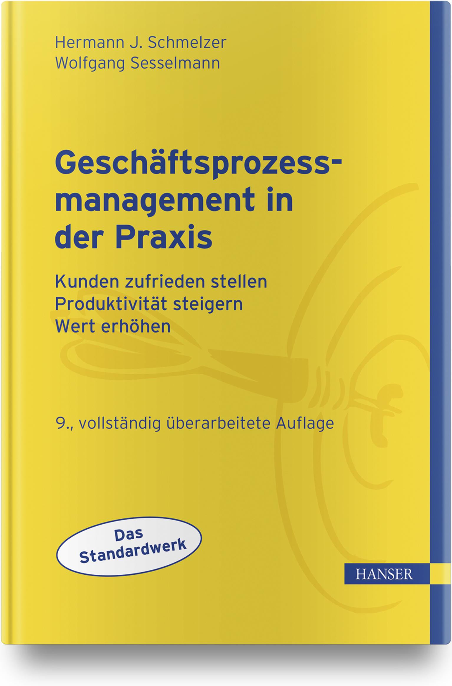 Schmelzer, Sesselmann, Geschäftsprozessmanagement in der Praxis, 978-3-446-44625-0