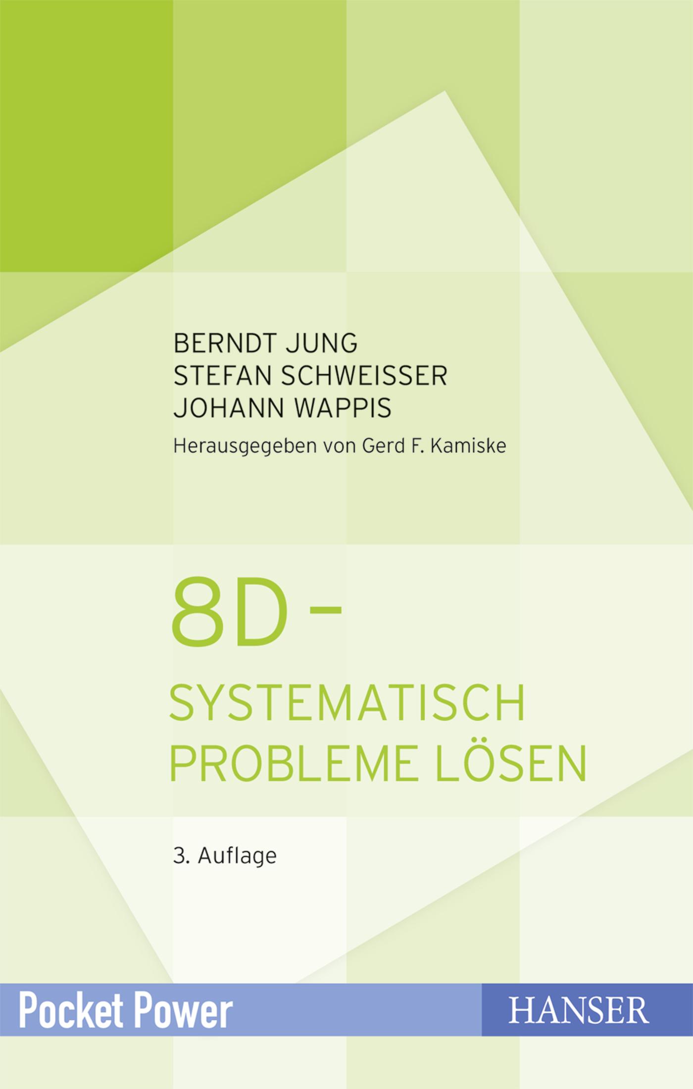 Jung, Schweißer, Wappis, 8D - Systematisch Probleme lösen, 978-3-446-44647-2