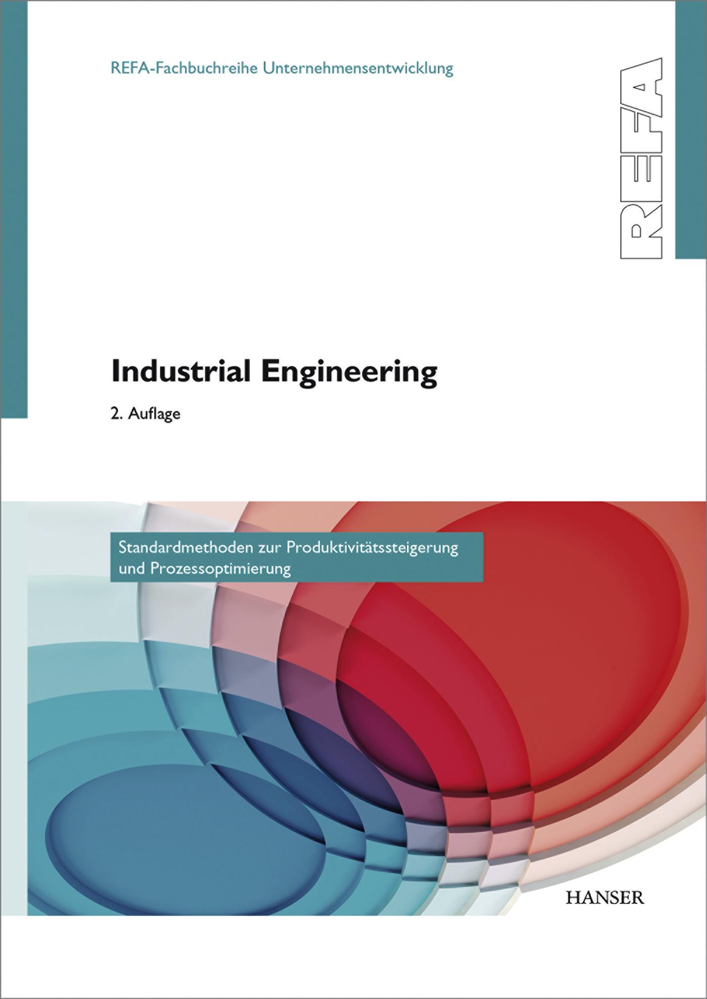 Industrial Engineering - Standardmethoden zur Produktivitätssteigerung und Prozessoptimierung, 978-3-446-44786-8