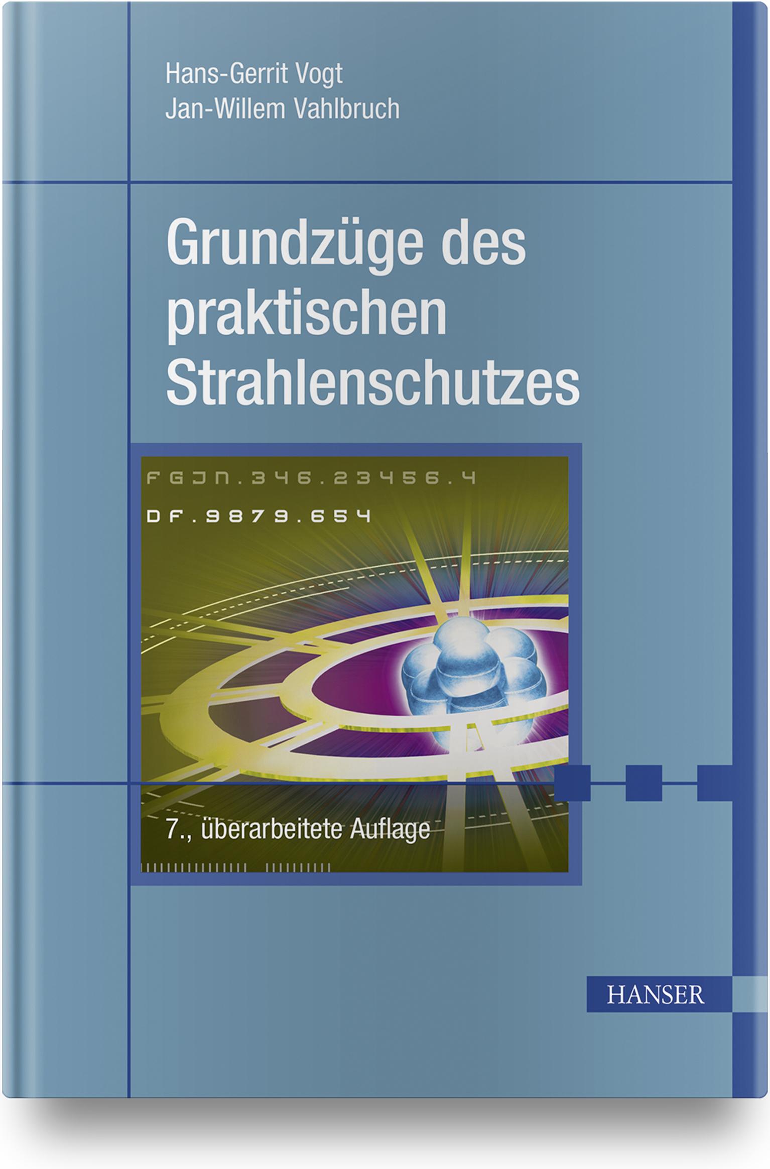 Vogt, Vahlbruch, Grundzüge des praktischen Strahlenschutzes. Berücksichtigt StrlSchV/StrSchG Stand 2019, 978-3-446-44919-0