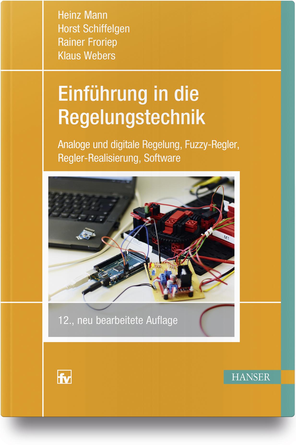 Mann, Schiffelgen, Froriep, Webers, Einführung in die Regelungstechnik, 978-3-446-45002-8