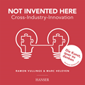Not Invented Here - Cross Industry Innovation