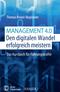 Management 4.0 – Den digitalen Wandel erfolgreich meistern