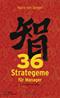 36 Strategeme für Manager