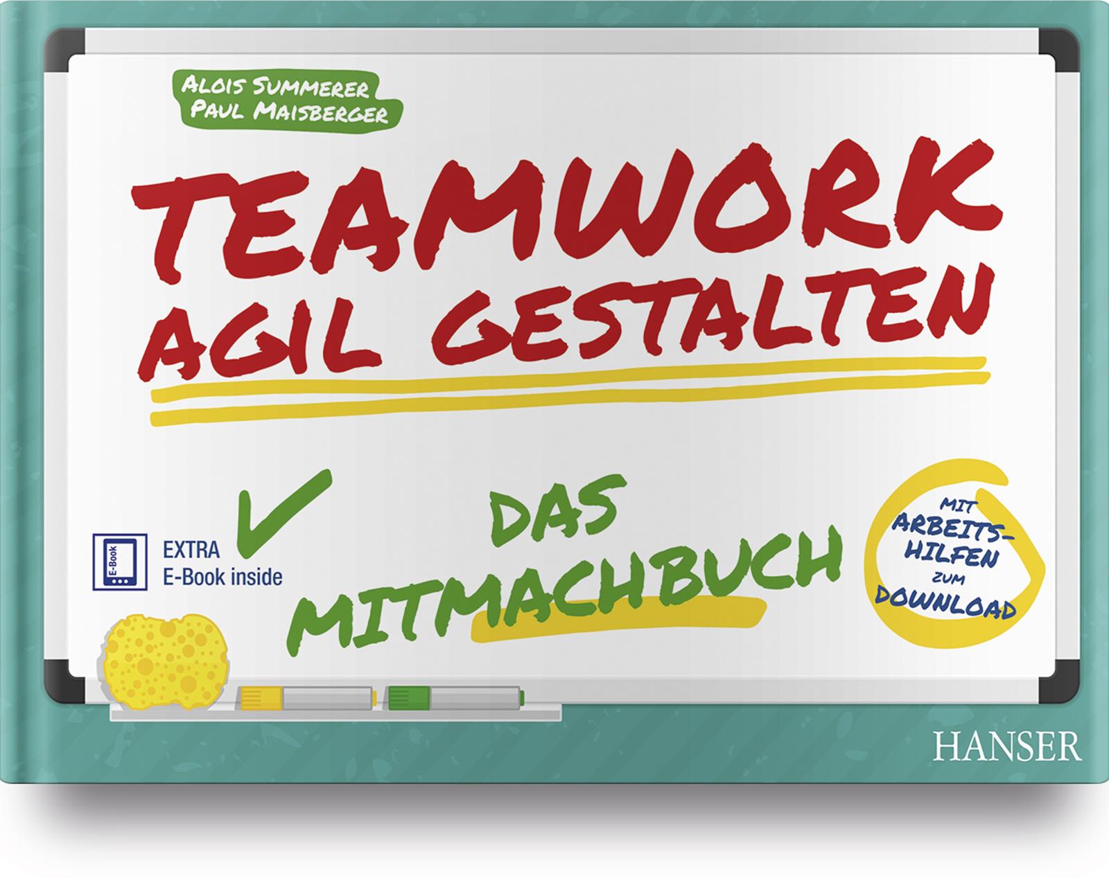 Summerer, Maisberger, Teamwork agil gestalten – Das Mitmachbuch, 978-3-446-45133-9