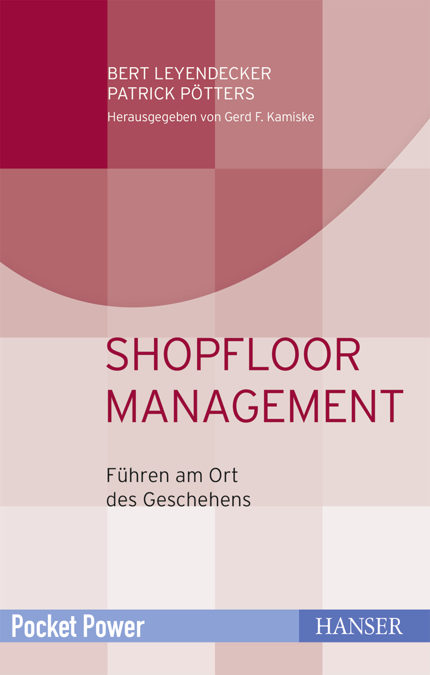 Leyendecker, Pötters, Shopfloor Management, 978-3-446-45136-0