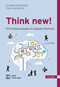 Think new!  25 Erfolgsstrategien im digitalen Business
