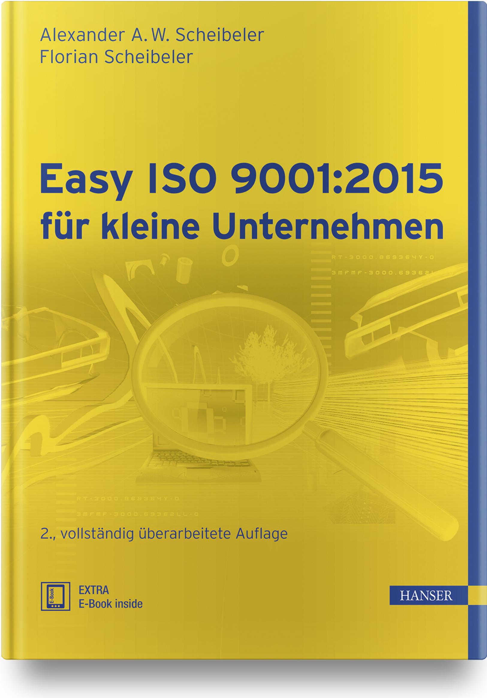 Scheibeler, Scheibeler, Easy ISO 9001:2015 für kleine Unternehmen, 978-3-446-45180-3