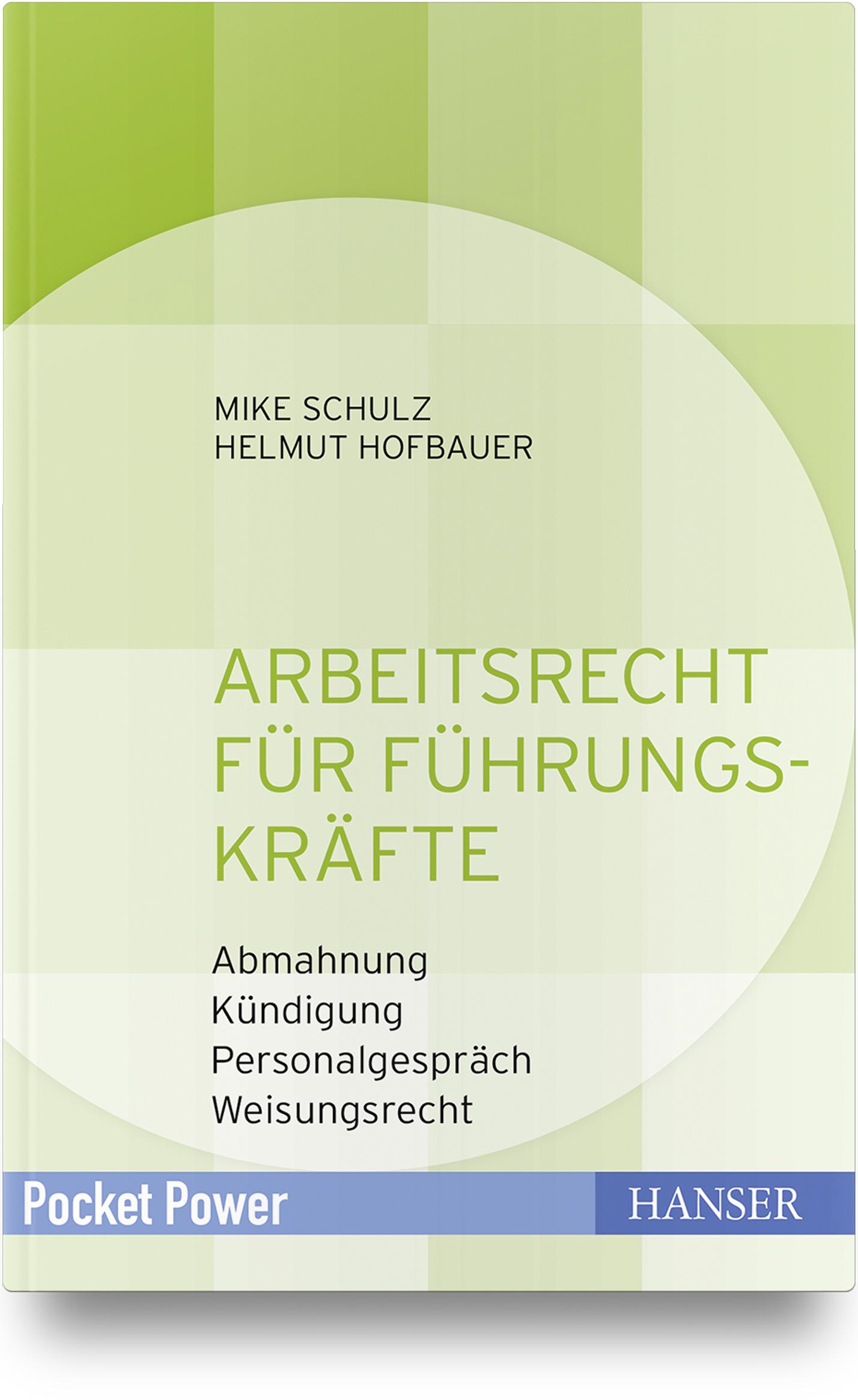 Schulz, Hofbauer, Arbeitsrecht für Führungskräfte, 978-3-446-45188-9