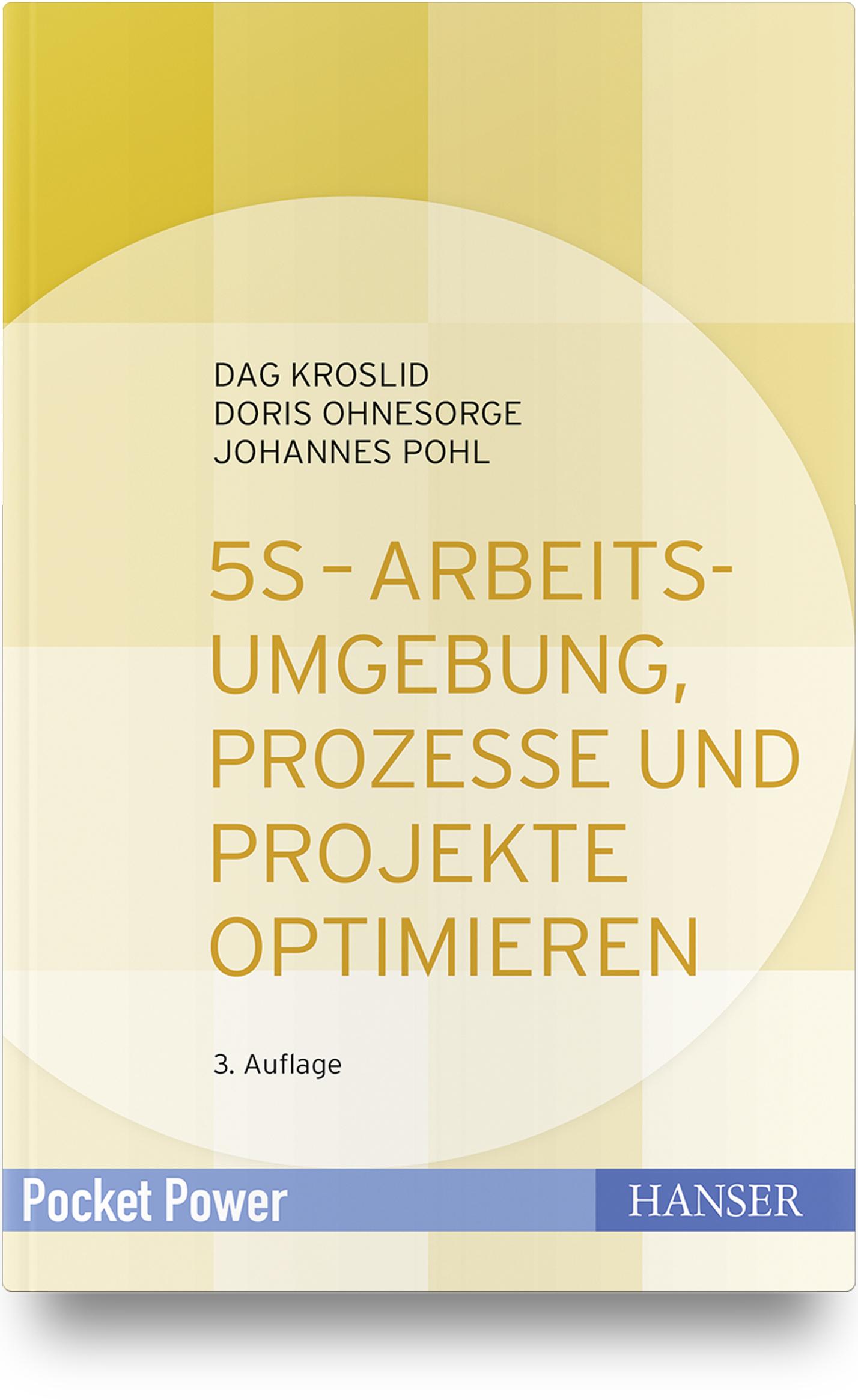 Kroslid, Ohnesorge, Pohl, 5S - Arbeitsumgebung, Prozesse und Projekte optimieren, 978-3-446-45205-3