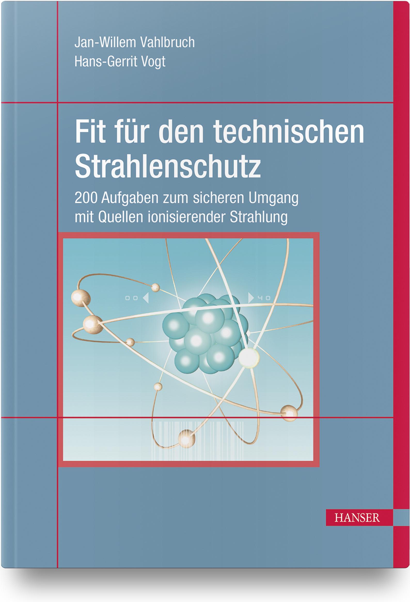 Vahlbruch, Vogt, Fit für den technischen Strahlenschutz, 978-3-446-45210-7