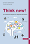 Think new!  25 Erfolgsstrategien im digitalen Business