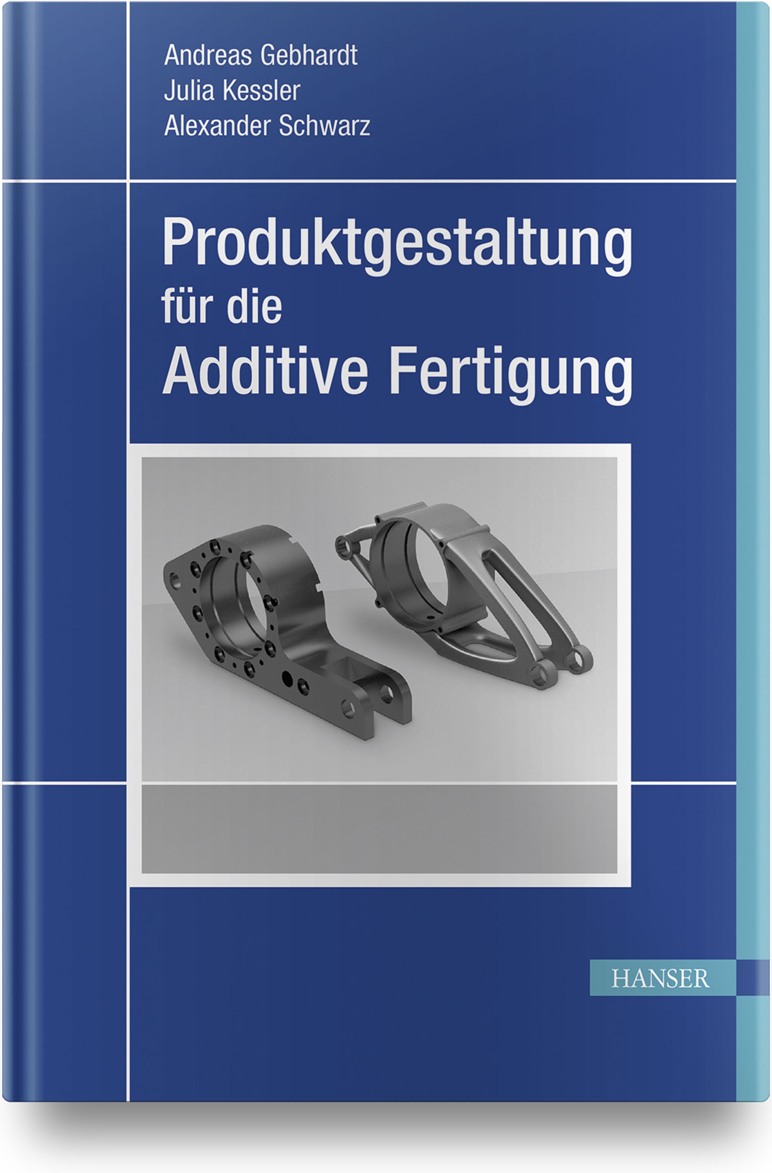 Gebhardt, Kessler, Schwarz, Produktgestaltung für die Additive Fertigung, 978-3-446-45285-5