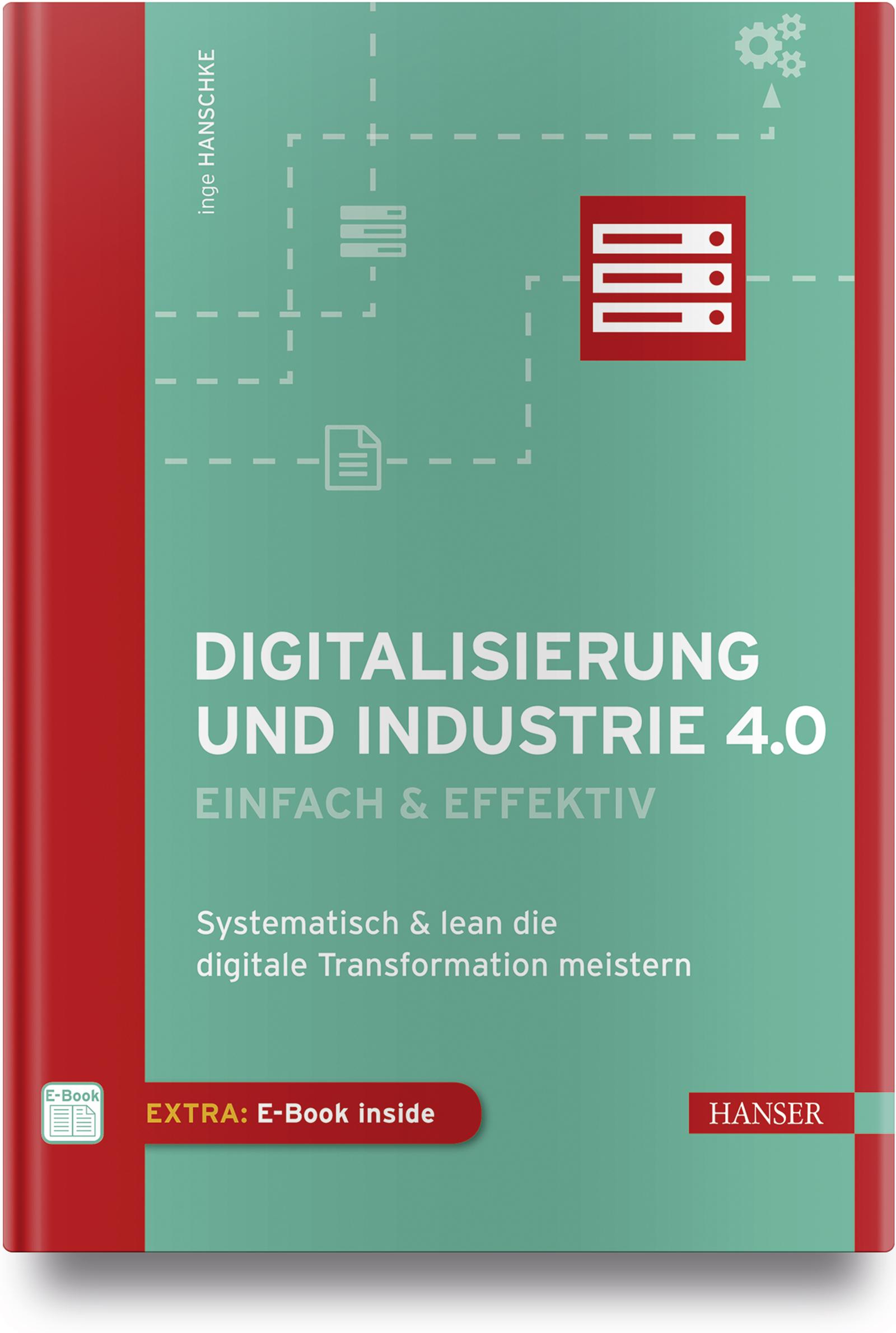 Hanschke, Digitalisierung und Industrie 4.0 - einfach & effektiv, 978-3-446-45293-0