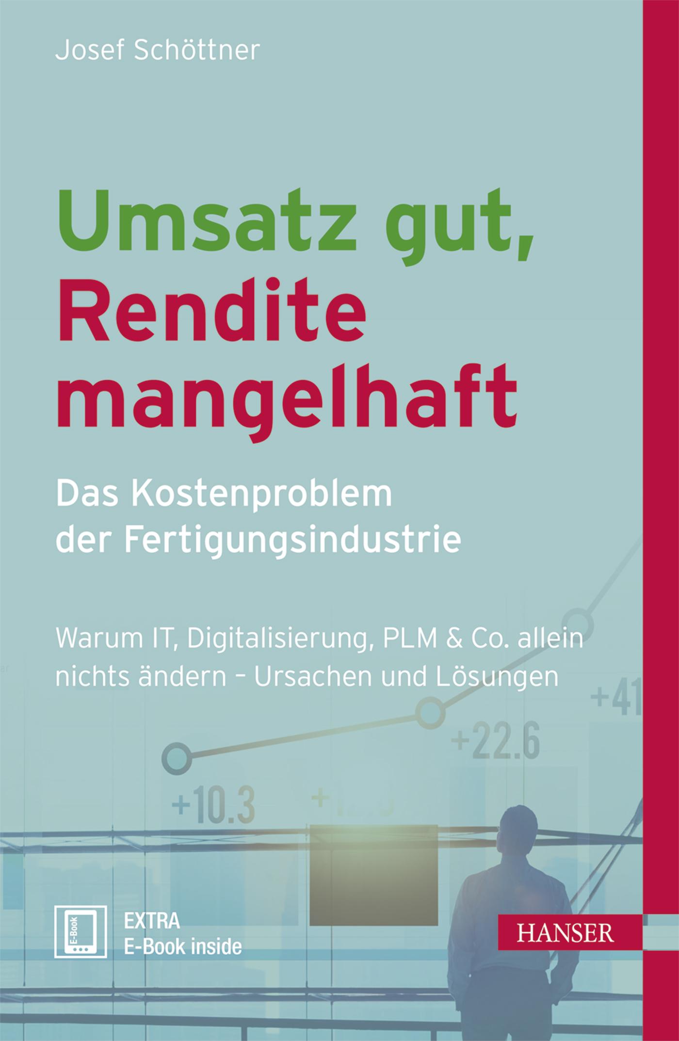 Schöttner, Umsatz gut, Rendite mangelhaft - das Kostenproblem der Fertigungsindustrie, 978-3-446-45340-1