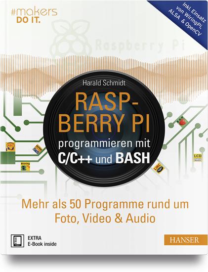 Raspberry Pi programmieren mit C/C++ und Bash - Hanser Fachbuch