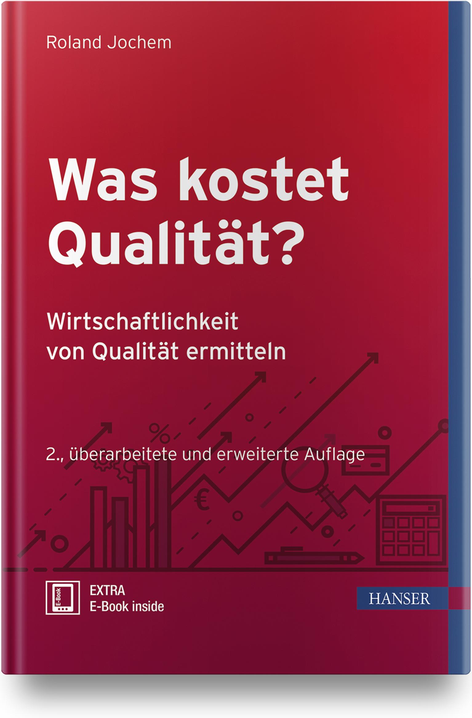Jochem, Was kostet Qualität? - Wirtschaftlichkeit von Qualität ermitteln, 978-3-446-45343-2