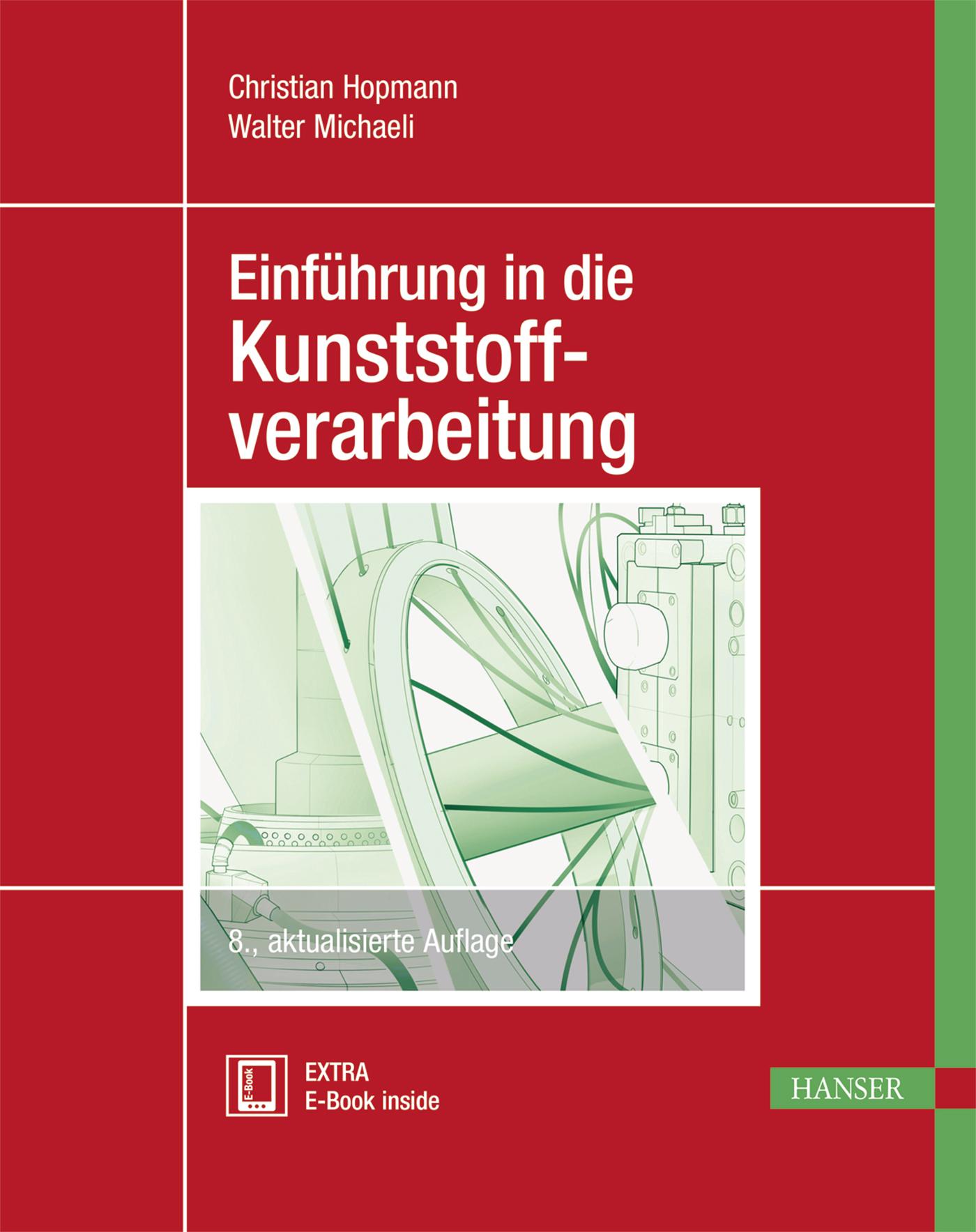 Hopmann, Michaeli, Einführung in die Kunststoffverarbeitung, 978-3-446-45355-5