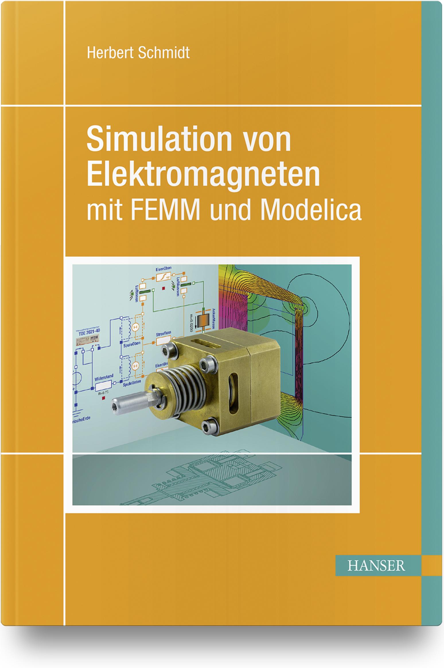 Schmidt, Simulation von Elektromagneten mit FEMM und Modelica, 978-3-446-45417-0