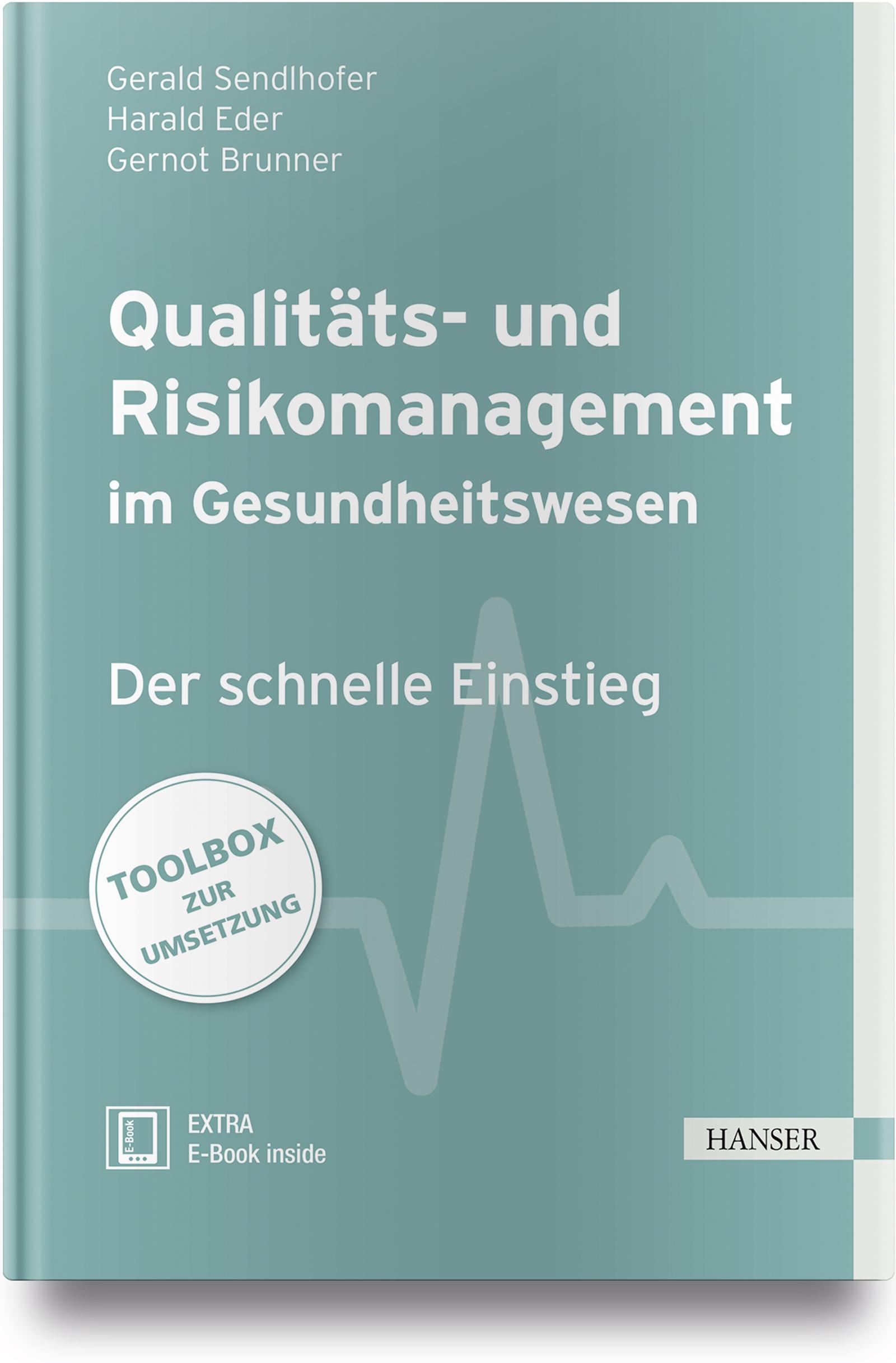Sendlhofer, Brunner, Eder, Qualitäts- und Risikomanagement im Gesundheitswesen, 978-3-446-45476-7