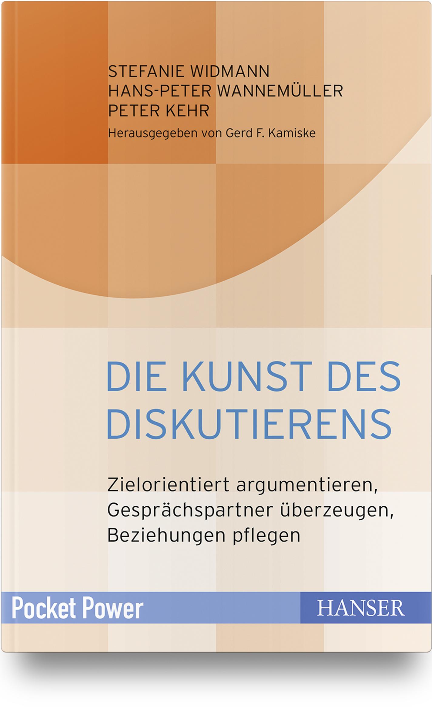 Widmann, Wannemüller, Kehr, Die Kunst des Diskutierens, 978-3-446-45520-7