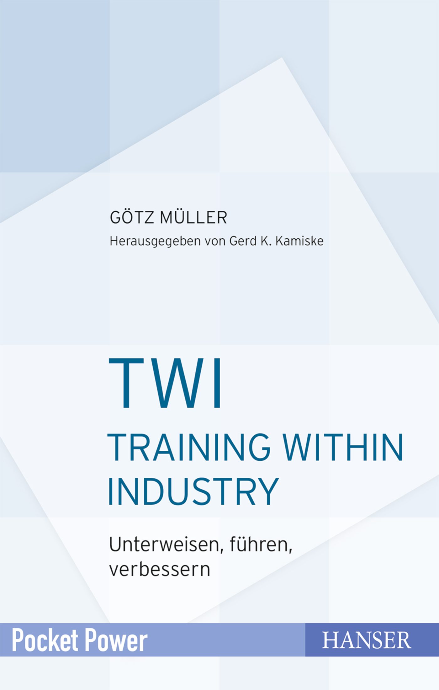 Müller, TWI - Training Within Industry, 978-3-446-45521-4