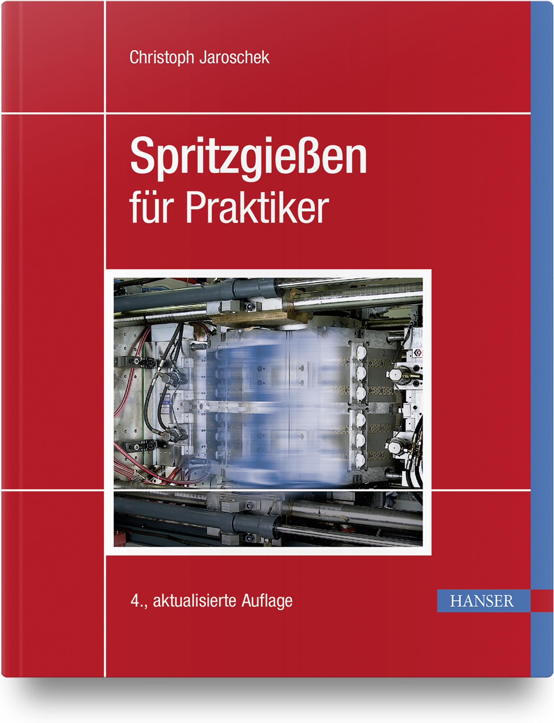 Jaroschek, Spritzgießen für Praktiker, 978-3-446-45553-5