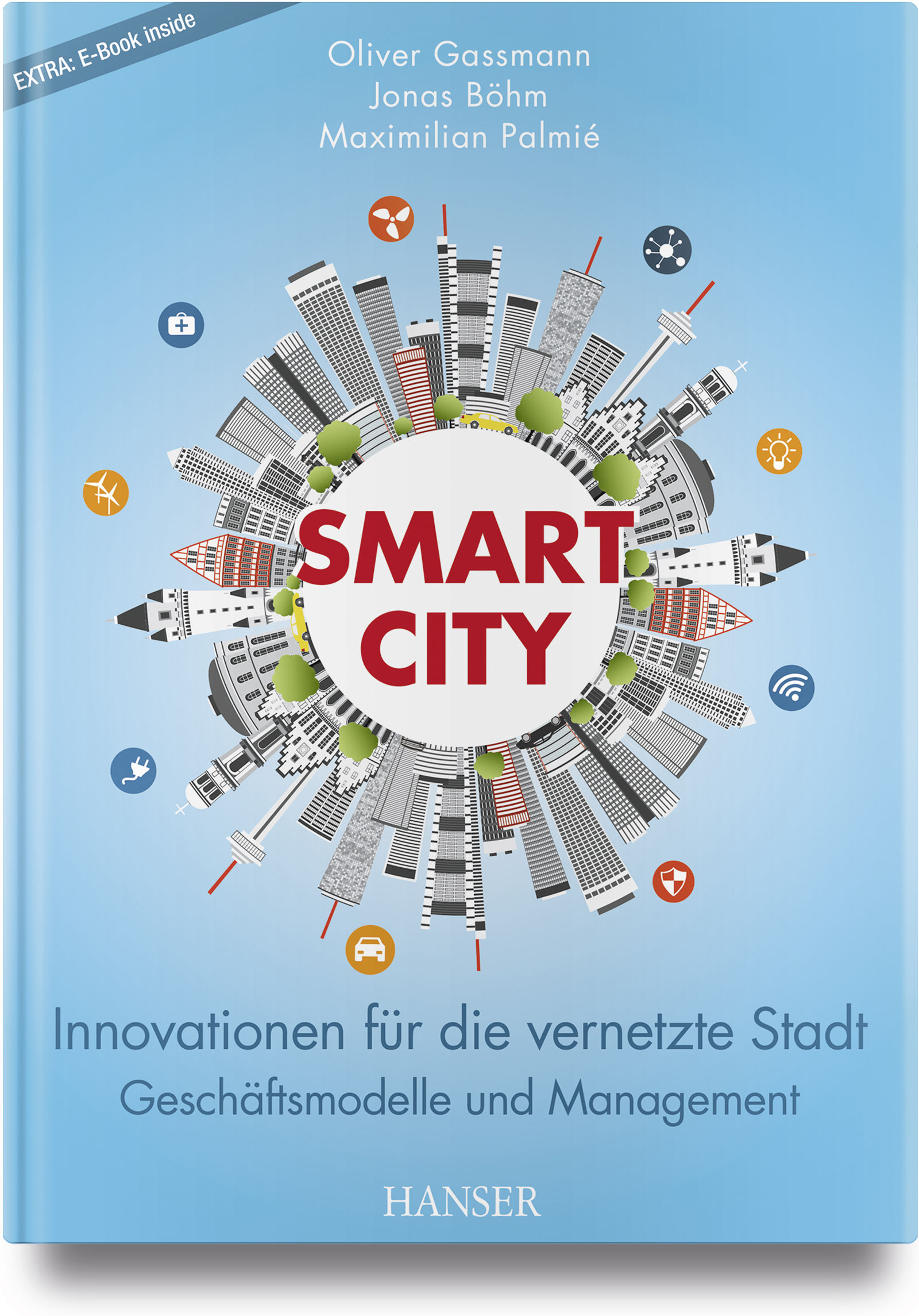 Gassmann, Böhm, Palmié, Smart City, 978-3-446-45572-6
