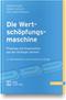 cover-small Die Wertschöpfungsmaschine - Prozesse und Organisation aus der Strategie ableiten