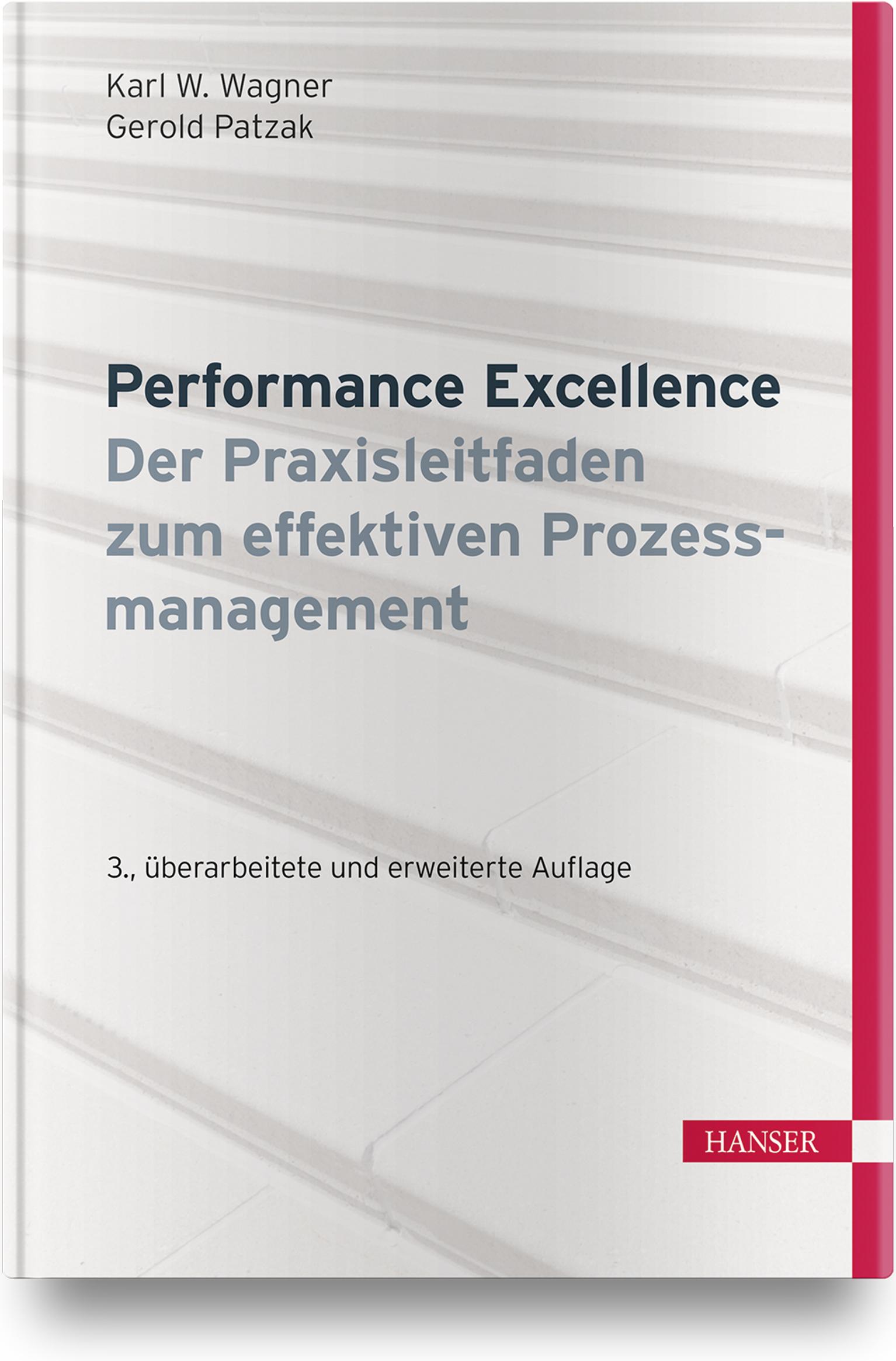 Wagner, Patzak, Performance Excellence - Der Praxisleitfaden zum effektiven Prozessmanagement, 978-3-446-45741-6