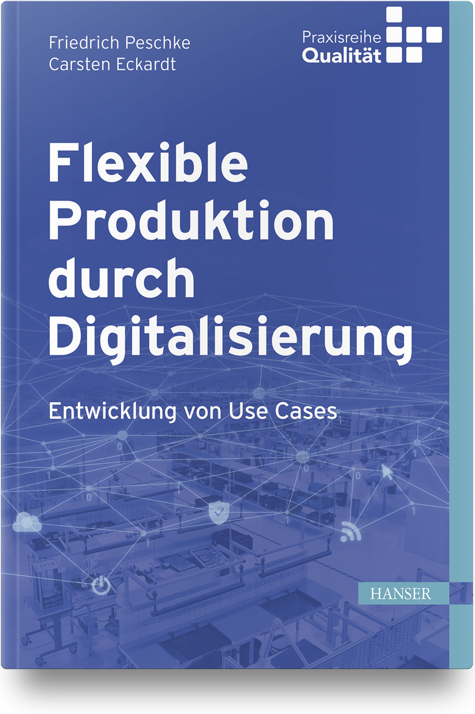 Peschke, Eckardt, Flexible Produktion durch Digitalisierung, 978-3-446-45746-1