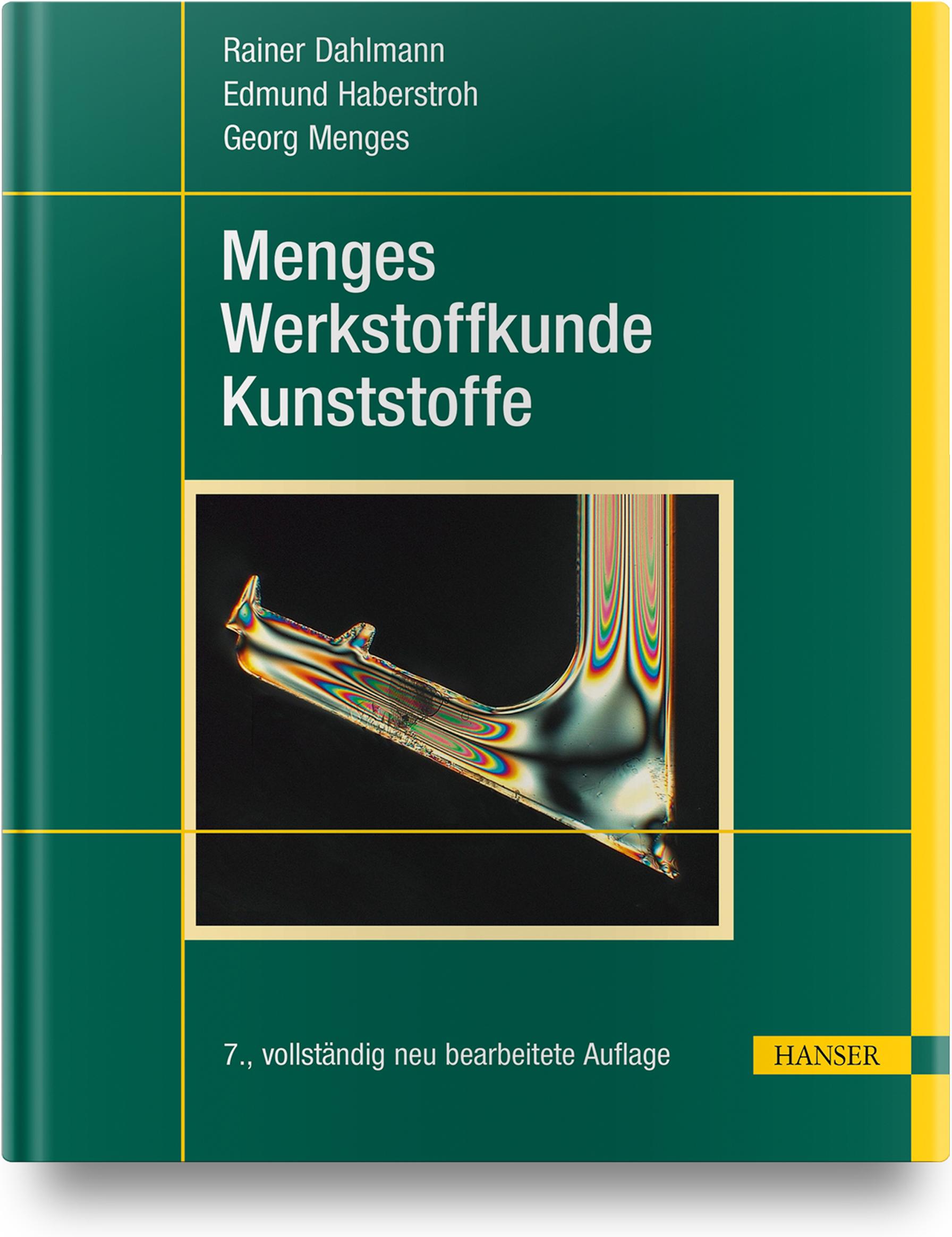 Dahlmann, Haberstroh, Menges, Menges Werkstoffkunde Kunststoffe, 978-3-446-45801-7