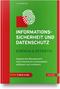 Informationssicherheit und Datenschutz  – einfach & effektiv