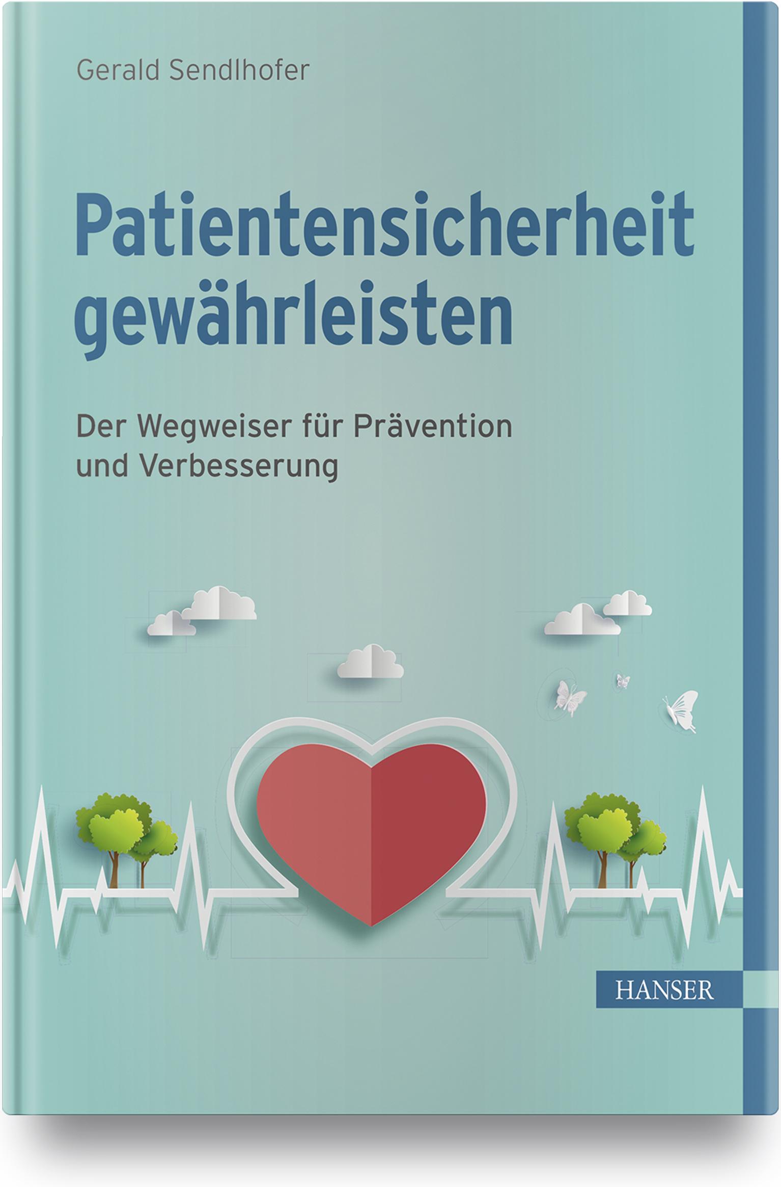 Sendlhofer, Patientensicherheit gewährleisten, 978-3-446-45878-9