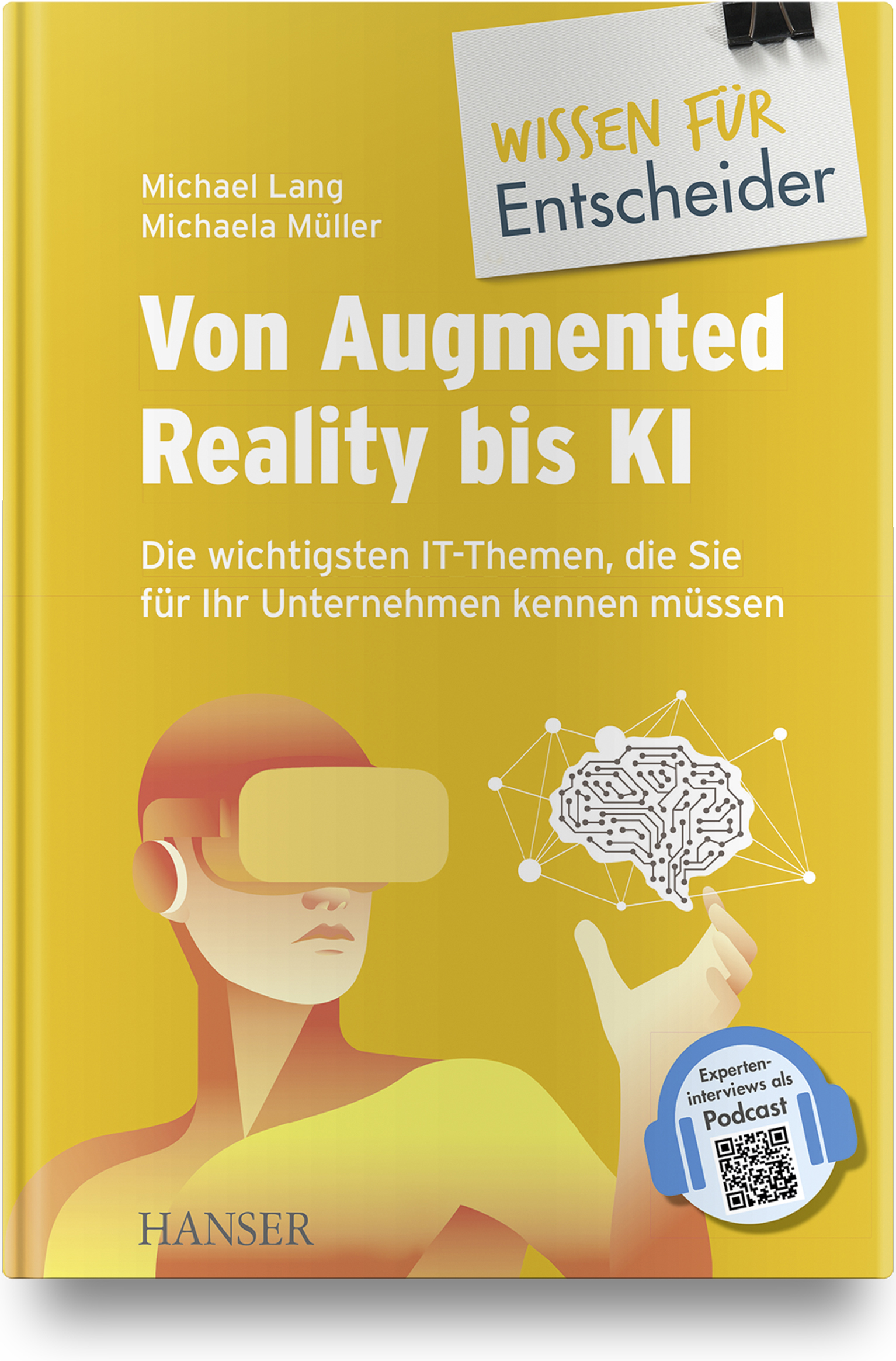 Von Augmented Reality bis KI - Die wichtigsten IT-Themen, die Sie für Ihr Unternehmen kennen müssen, 978-3-446-45915-1
