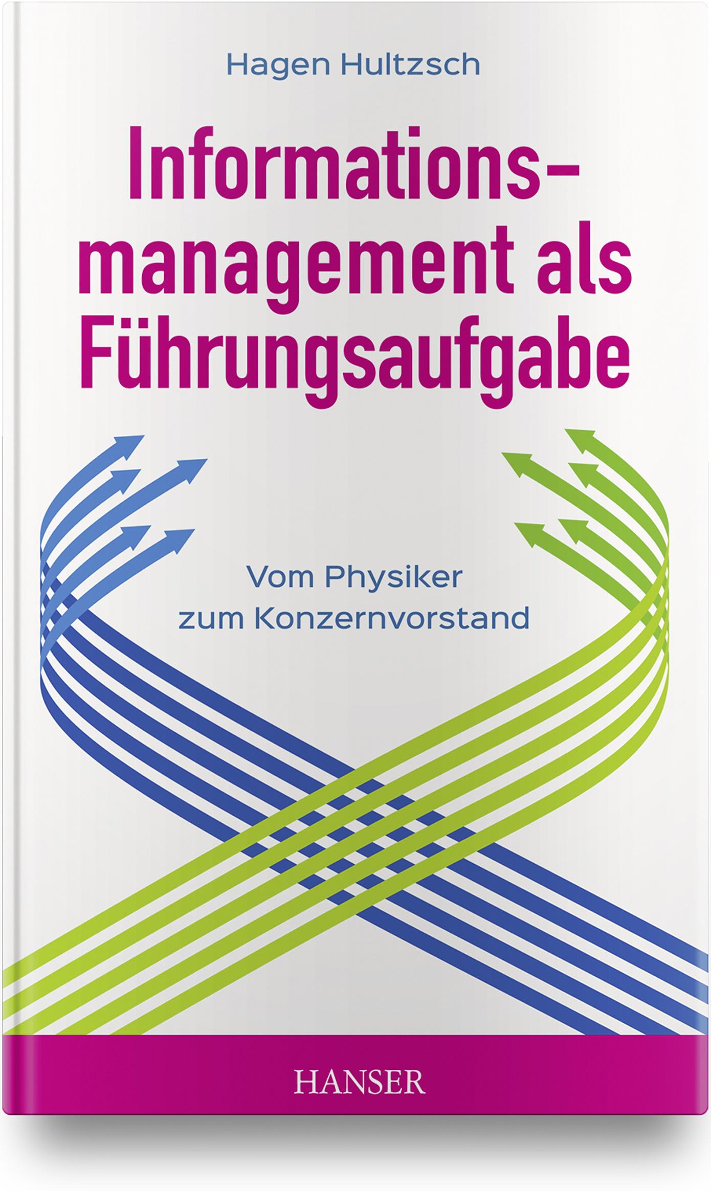 Hultzsch, Informationsmanagement als Führungsaufgabe - vom Physiker zum Konzernvorstand, 978-3-446-45936-6