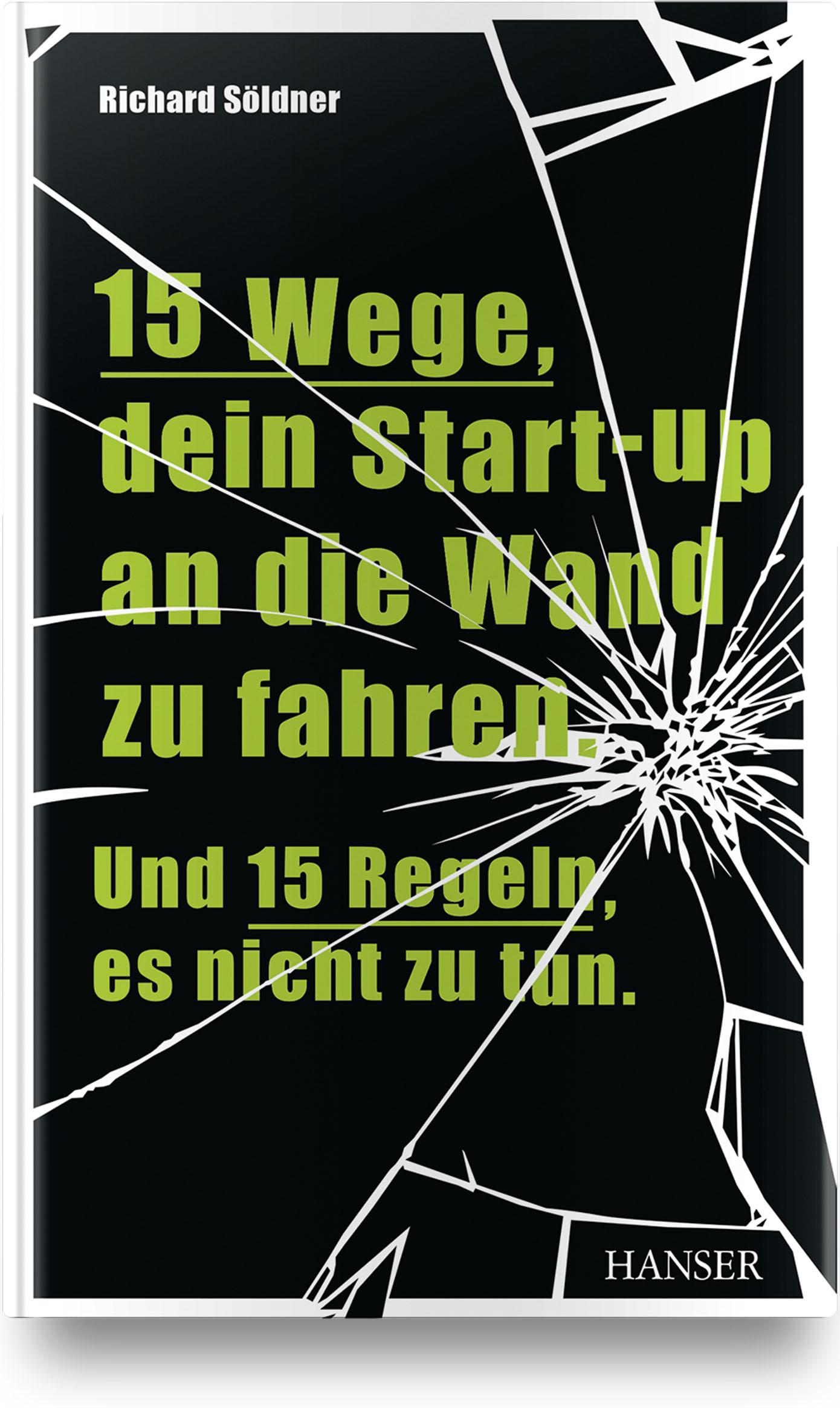 Söldner, 15 Wege, dein Start-up an die Wand zu fahren. Und 15 Regeln, es nicht zu tun, 978-3-446-45942-7