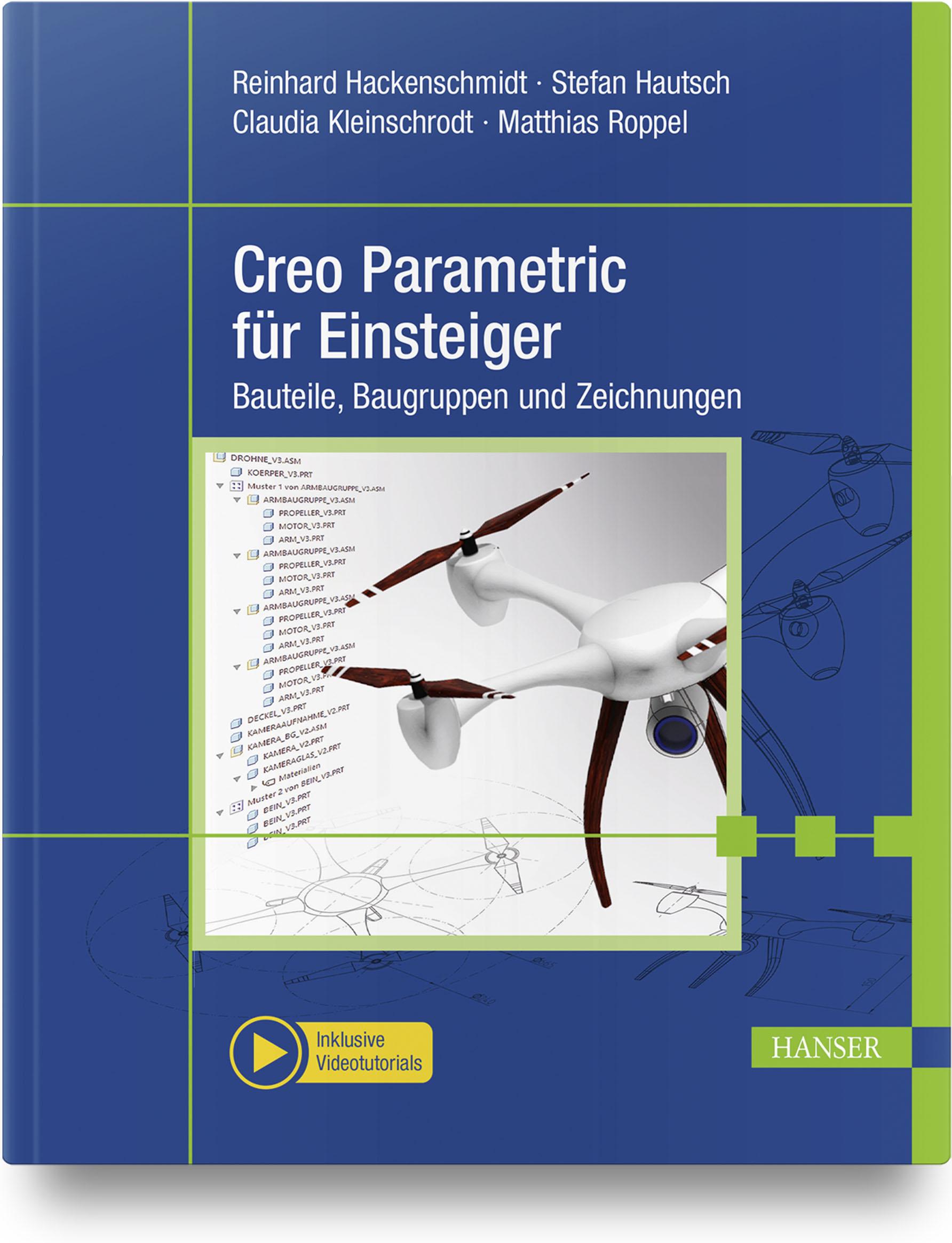 Hackenschmidt, Hautsch, Kleinschrodt, Roppel, Creo Parametric für Einsteiger, 978-3-446-46047-8