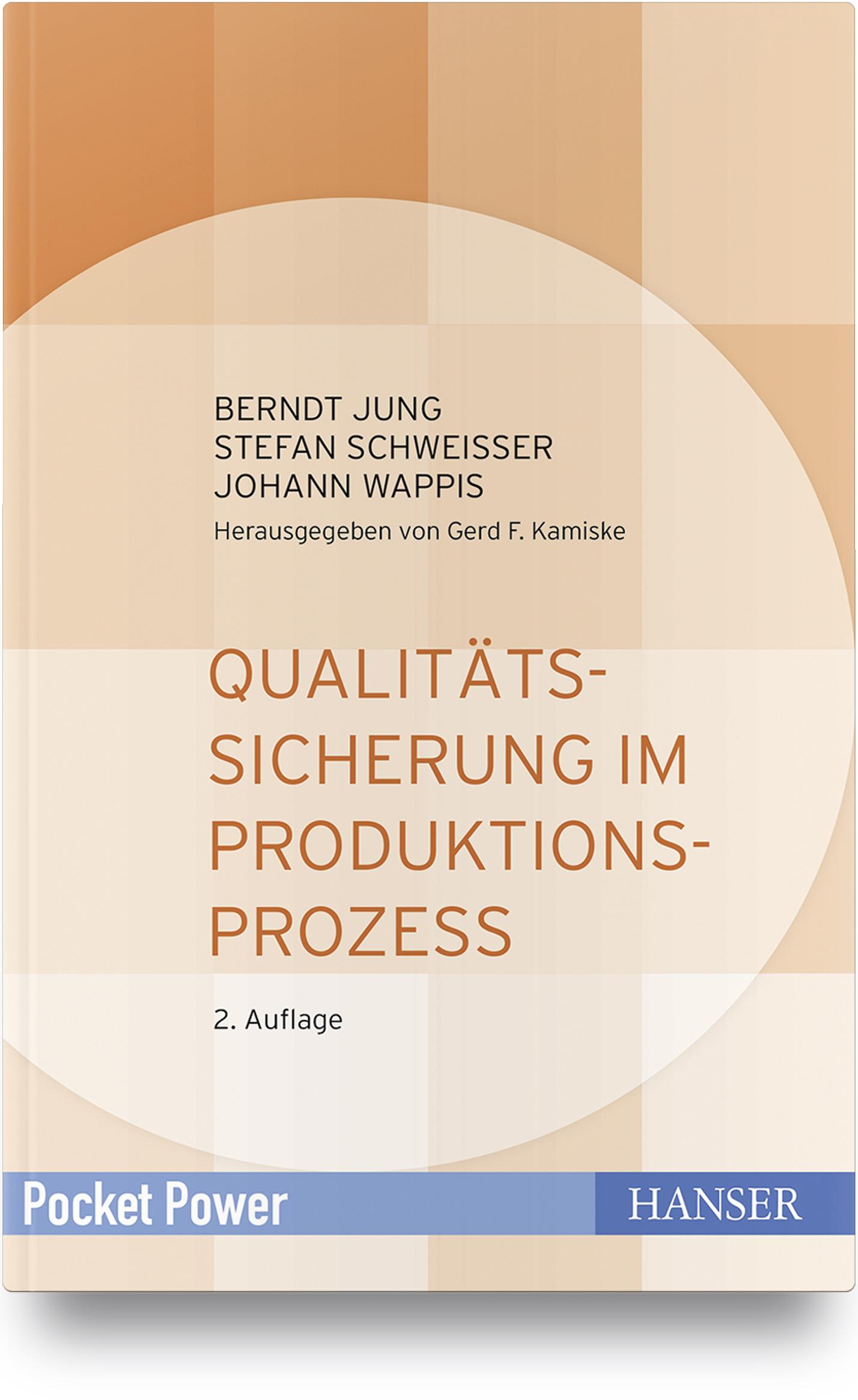 Jung, Schweißer, Wappis, Qualitätssicherung im Produktionsprozess, 978-3-446-46152-9