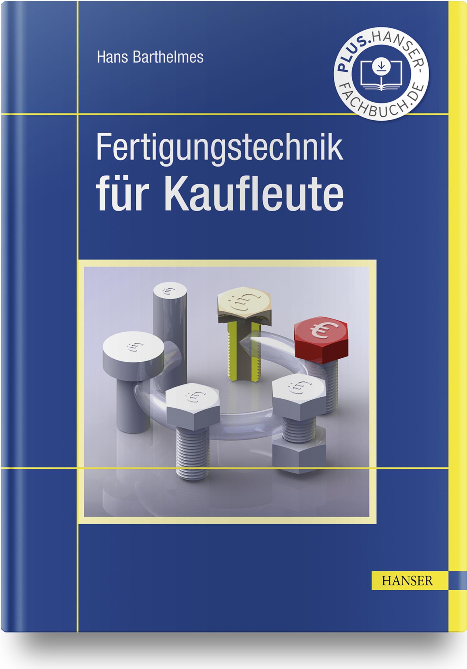 Barthelmes, Metallbearbeitung für Kaufleute, 978-3-446-46191-8