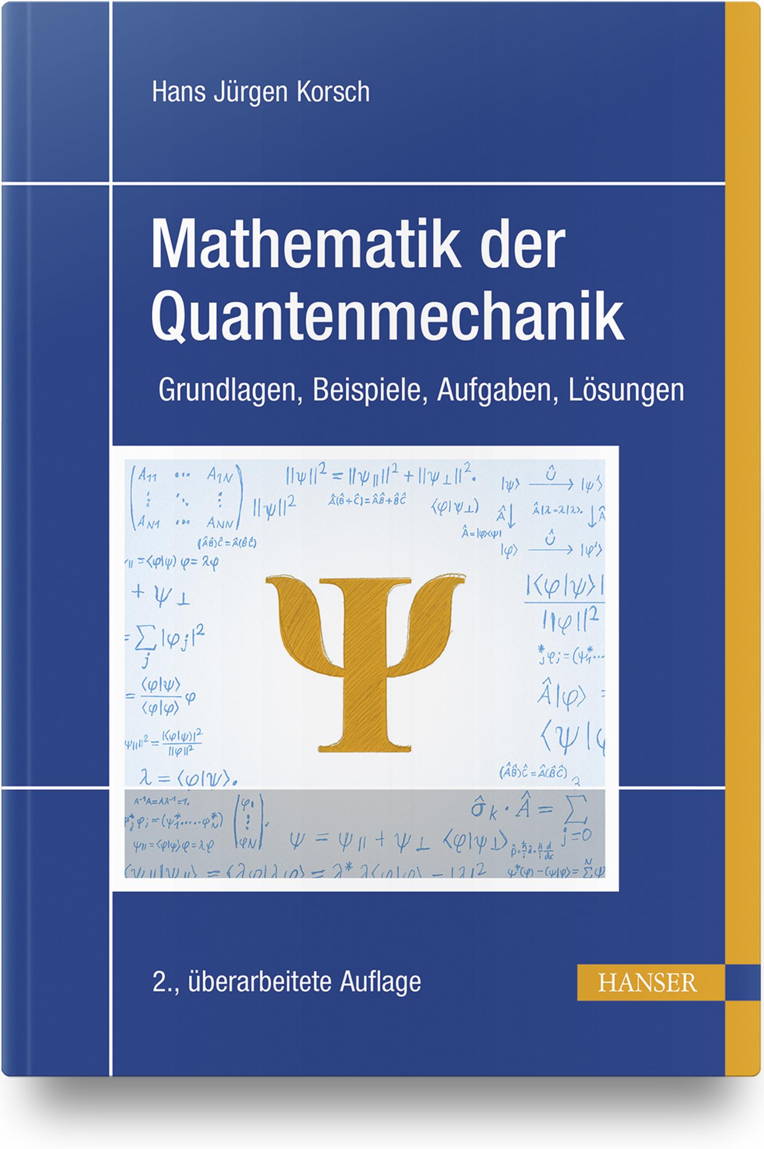 Korsch, Mathematik der Quantenmechanik, 978-3-446-46226-7