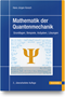 cover-small Mathematik der Quantenmechanik