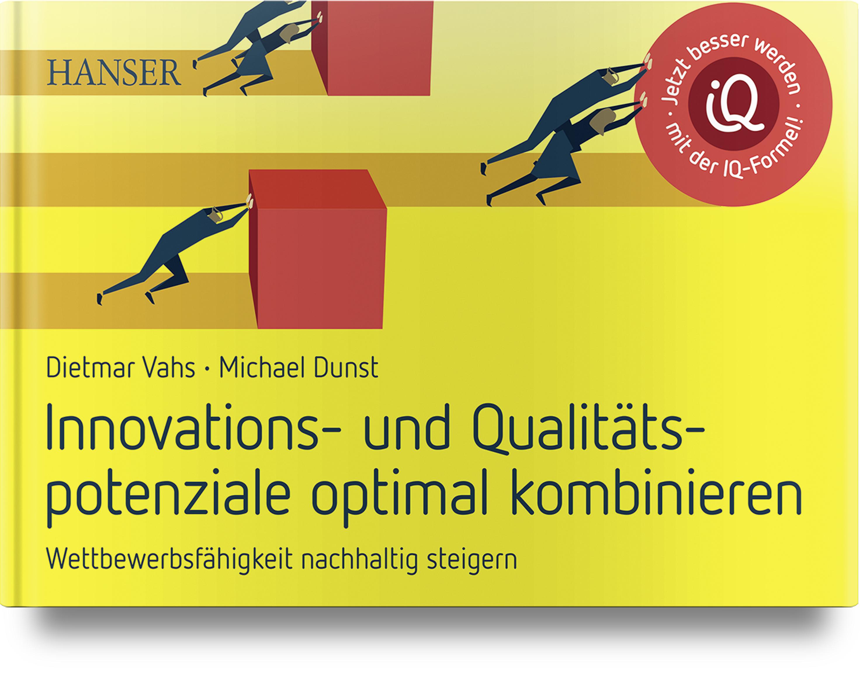Vahs, Innovations- und Qualitätspotenziale optimal kombinieren und Wettbewerbsfähigkeit nachhaltig steigern, 978-3-446-46338-7