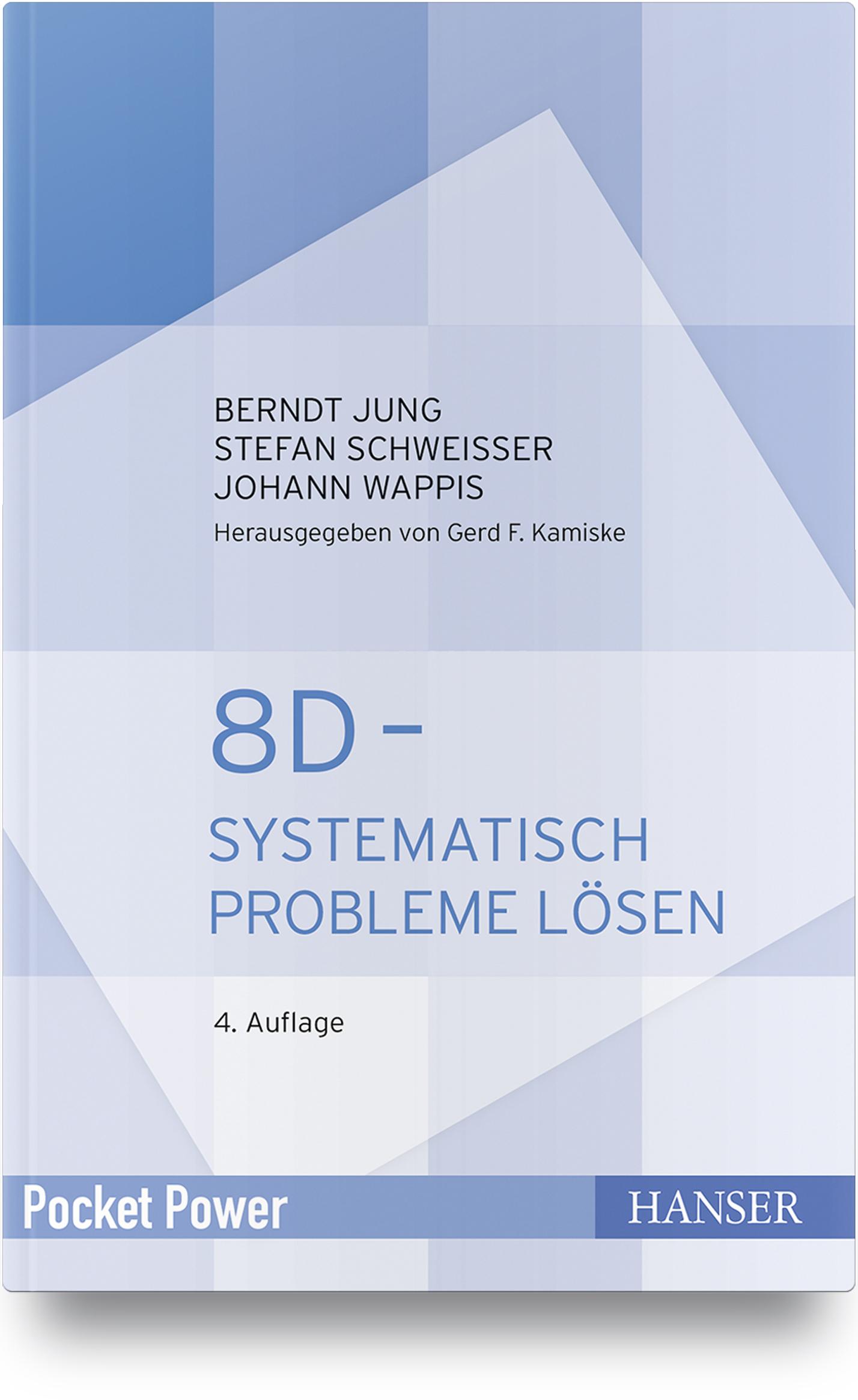 Jung, Schweißer, Wappis, 8D - Systematisch Probleme lösen, 978-3-446-46340-0