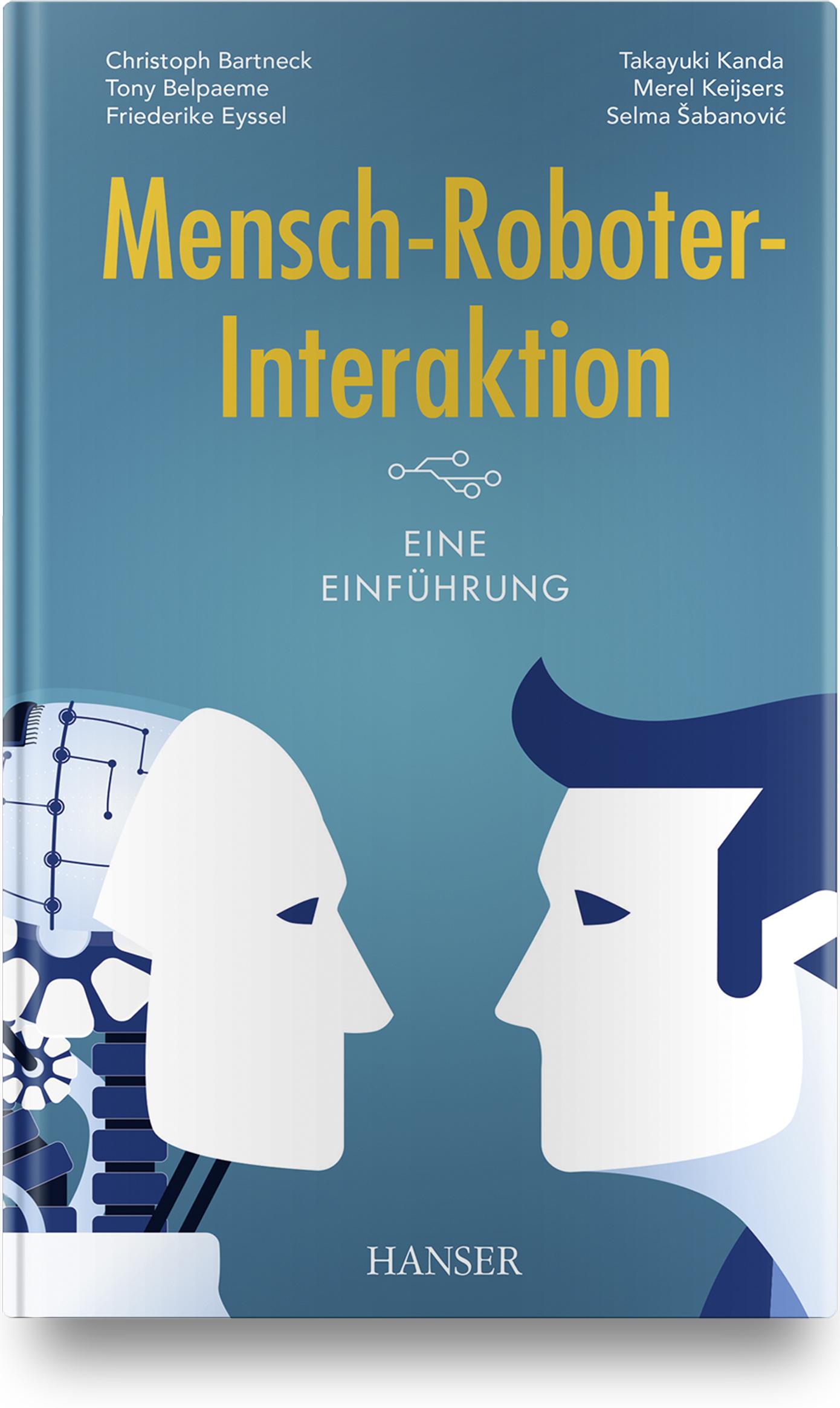 Bartneck, Belpaeme, Eyssel, Kanda, Keijsers, Šabanovi?, Mensch-Roboter-Interaktion, 978-3-446-46412-4
